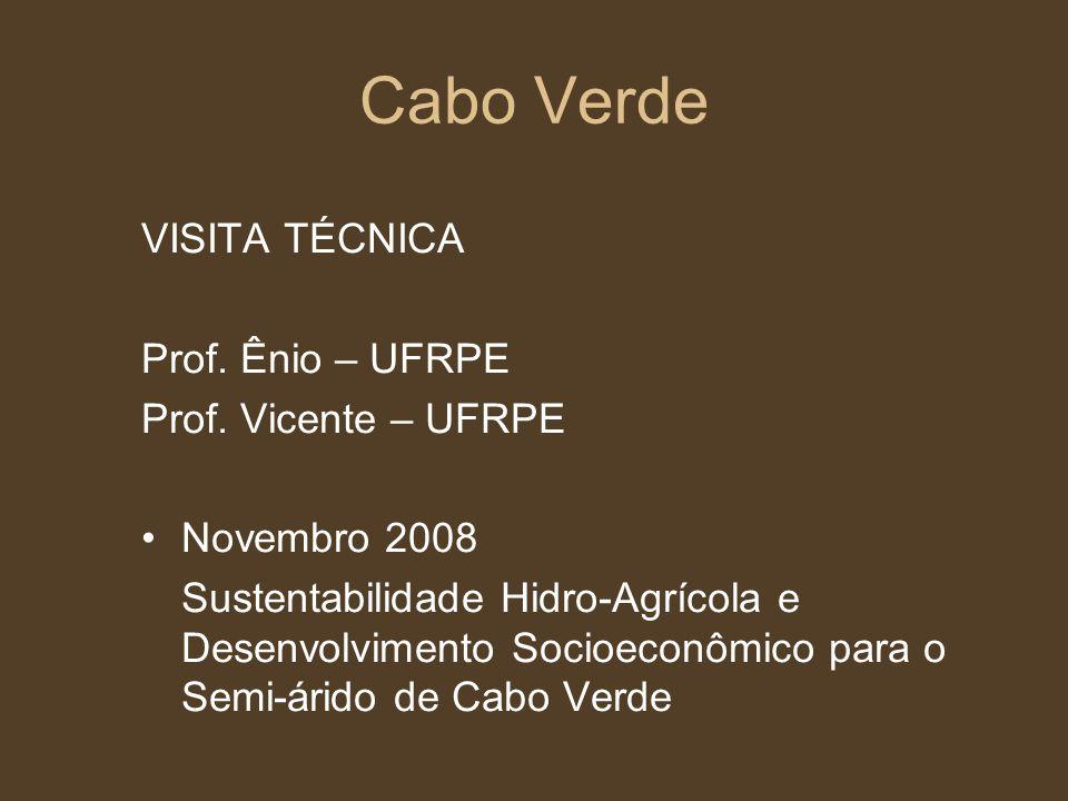 Cabo Verde VISITA TÉCNICA Prof. Ênio – UFRPE Prof. Vicente – UFRPE