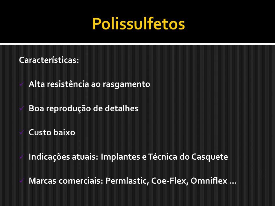 Polissulfetos Características: Alta resistência ao rasgamento
