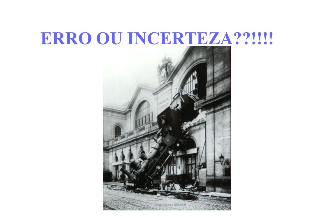 ERRO OU INCERTEZA !!!!
