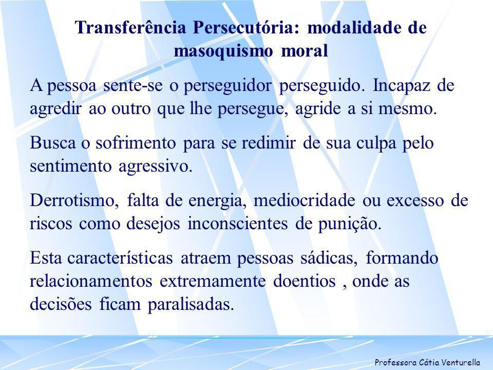 Transferência Persecutória: modalidade de masoquismo moral