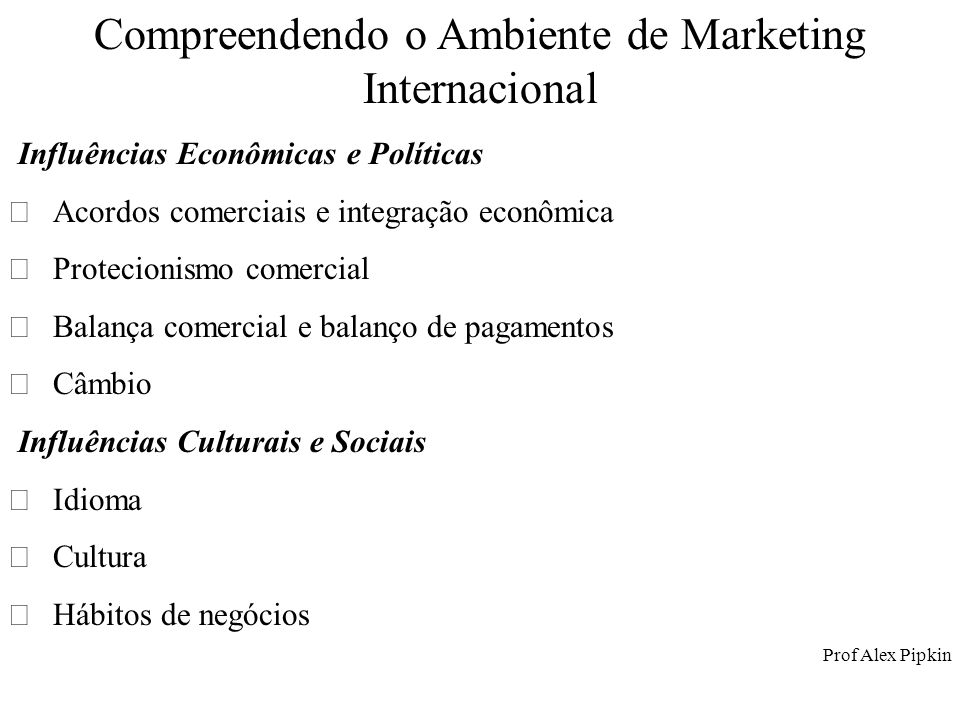 Compreendendo o Ambiente de Marketing Internacional