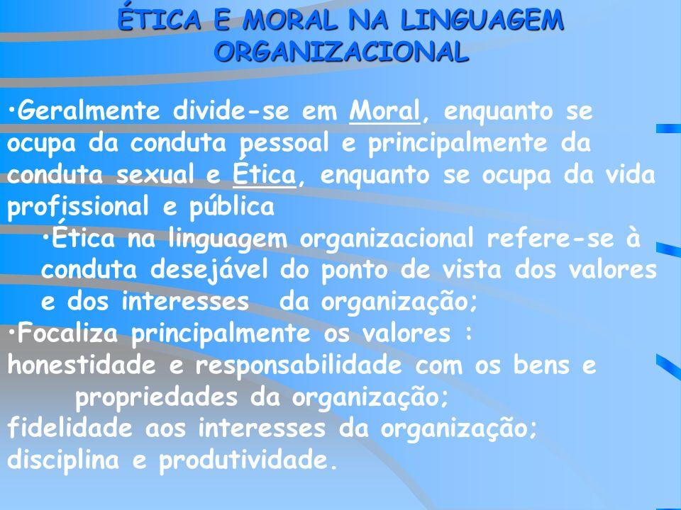ÉTICA E MORAL NA LINGUAGEM ORGANIZACIONAL
