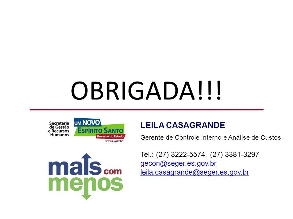 OBRIGADA!!! LEILA CASAGRANDE Tel.: (27) 3222-5574, (27) 3381-3297