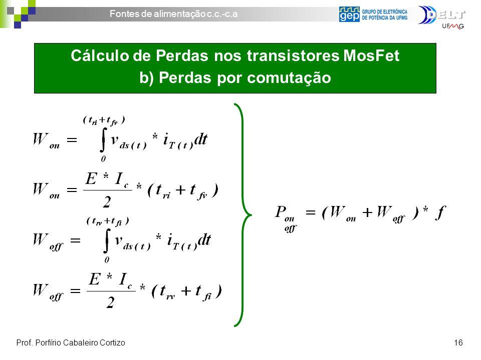 Cálculo de Perdas nos transistores MosFet b) Perdas por comutação