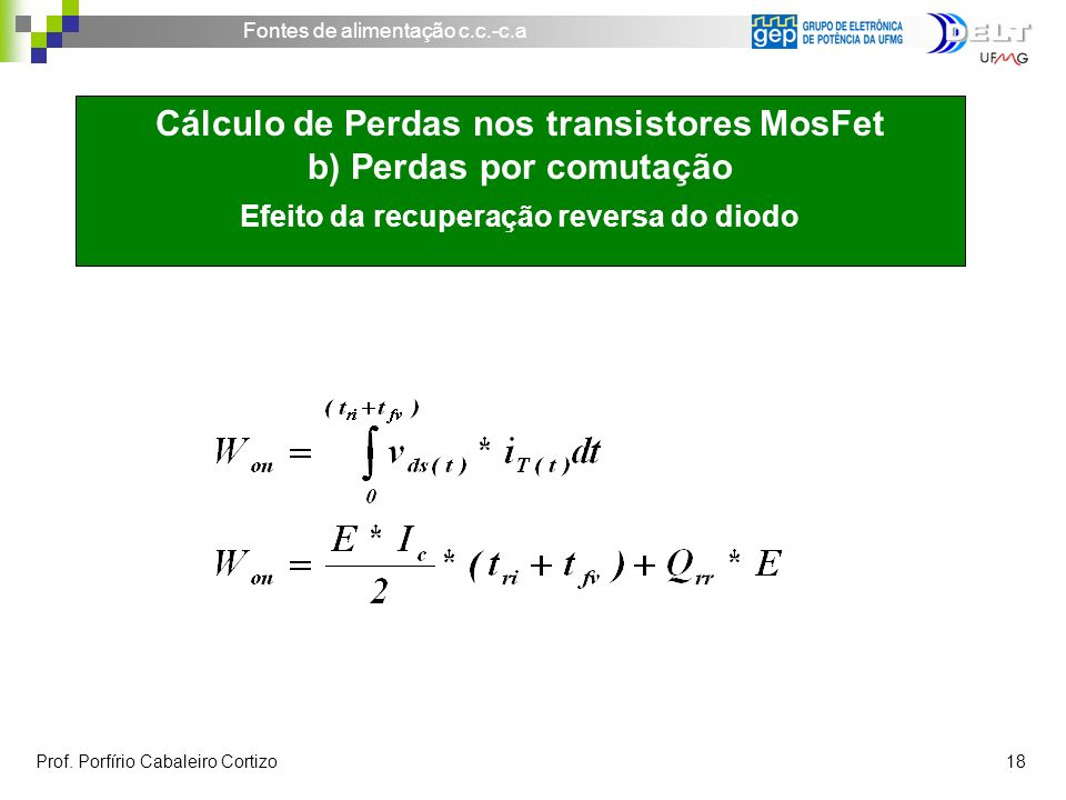 Cálculo de Perdas nos transistores MosFet b) Perdas por comutação Efeito da recuperação reversa do diodo
