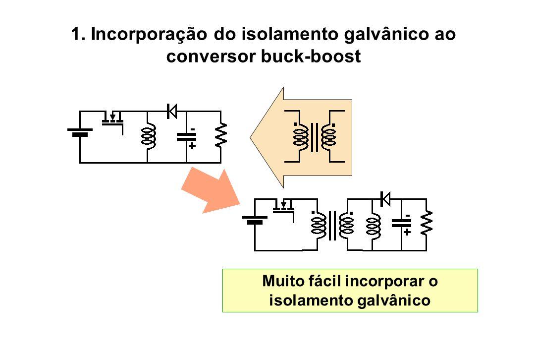 1. Incorporação do isolamento galvânico ao conversor buck-boost