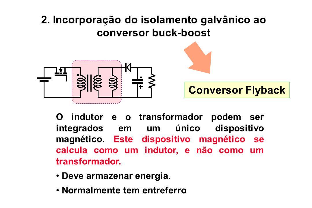 2. Incorporação do isolamento galvânico ao conversor buck-boost