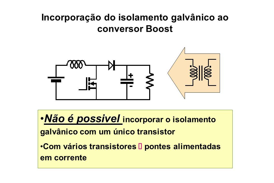 Incorporação do isolamento galvânico ao conversor Boost