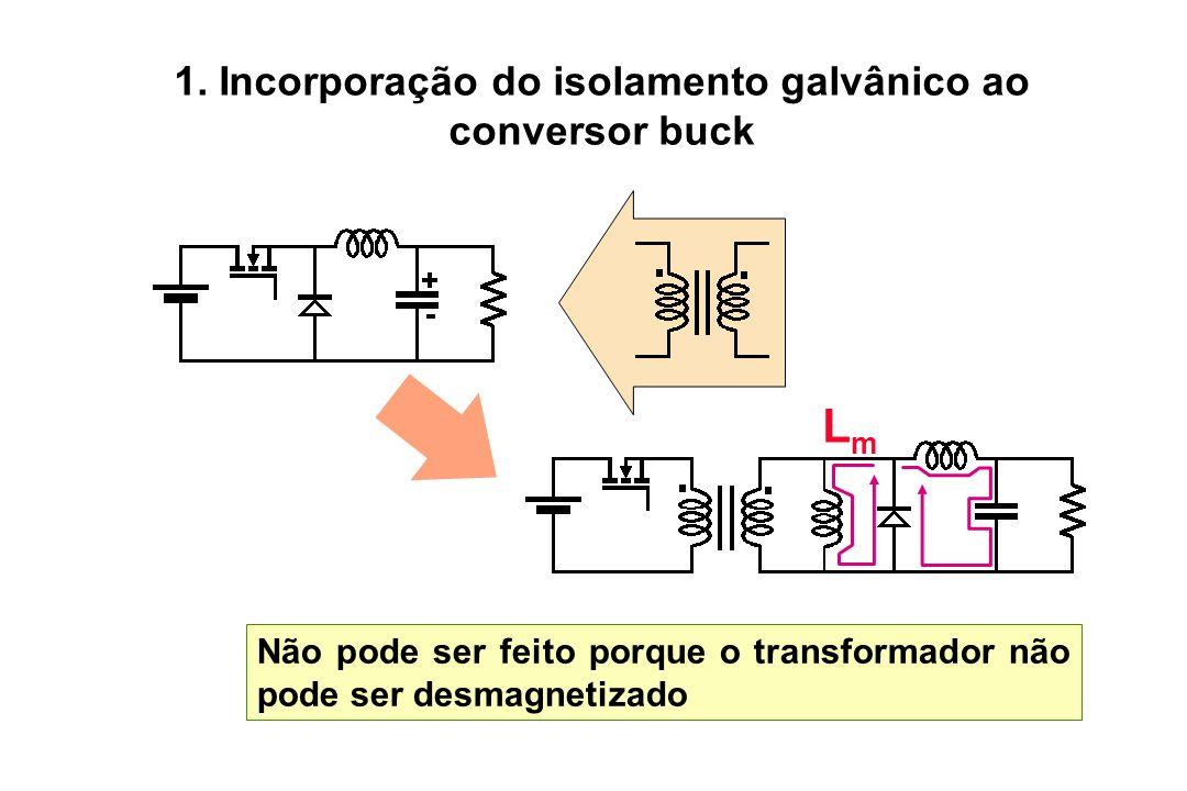 1. Incorporação do isolamento galvânico ao conversor buck