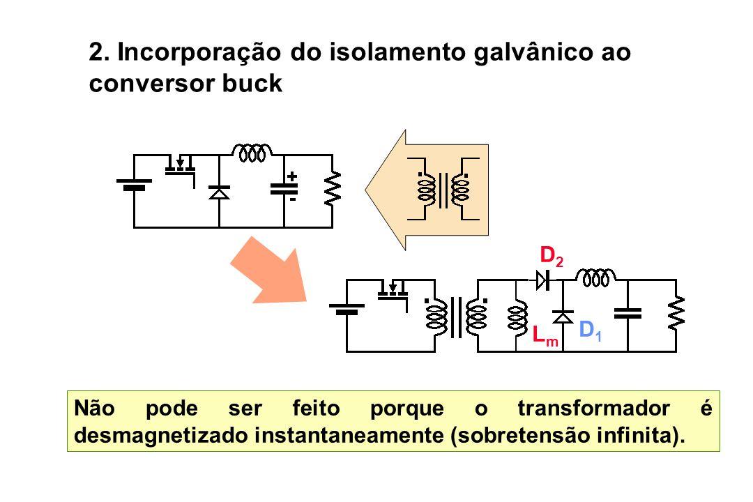 2. Incorporação do isolamento galvânico ao conversor buck