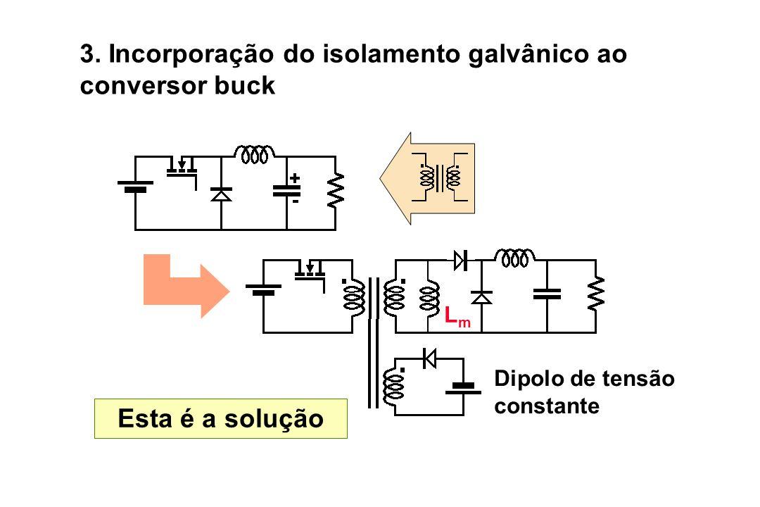 3. Incorporação do isolamento galvânico ao conversor buck