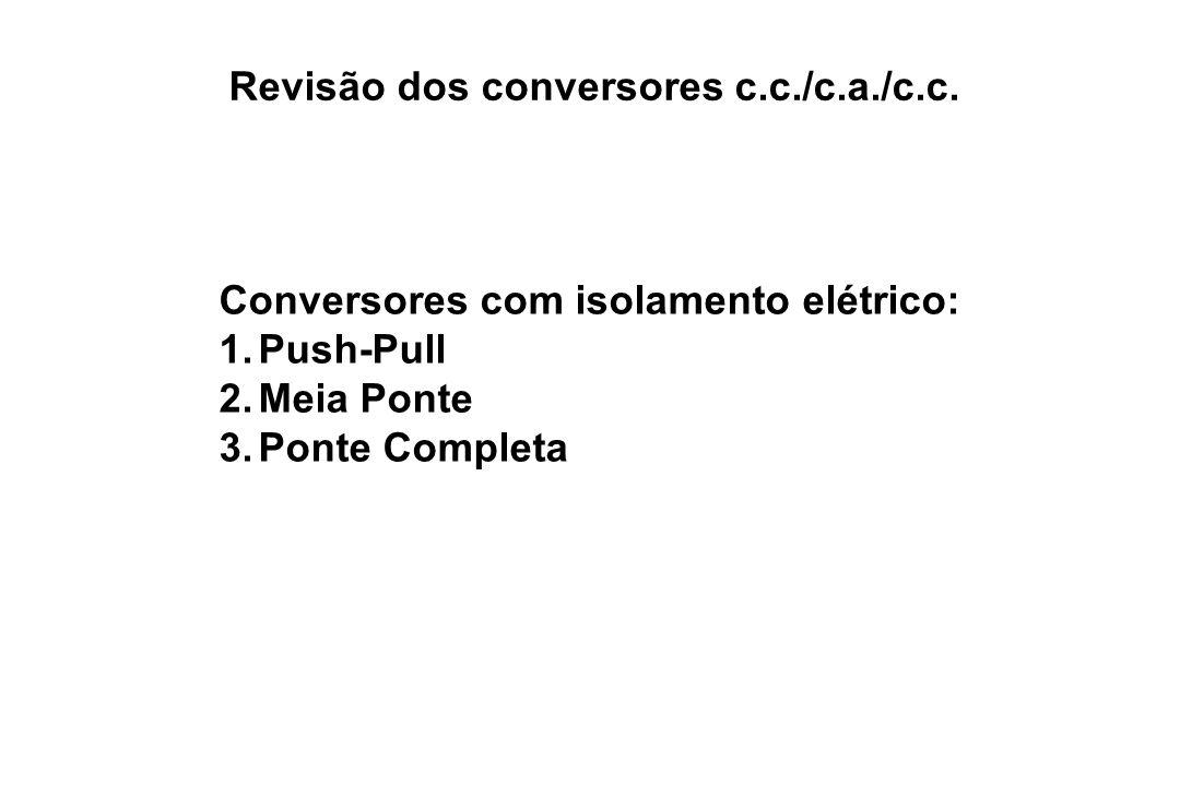 Revisão dos conversores c.c./c.a./c.c.