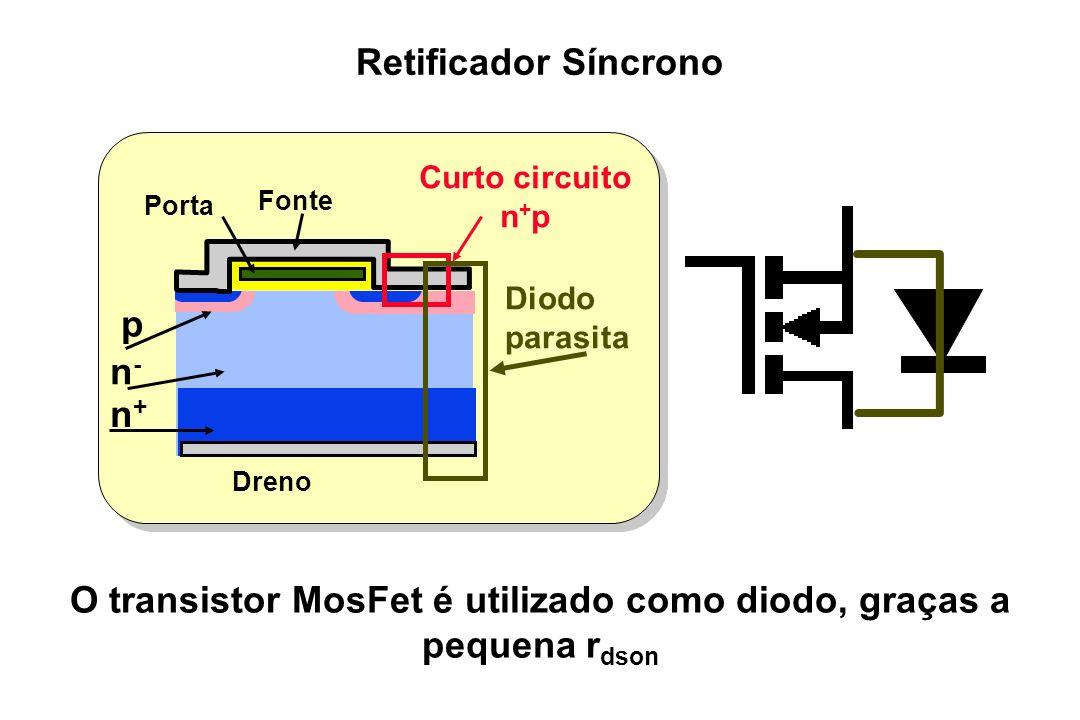 O transistor MosFet é utilizado como diodo, graças a pequena rdson