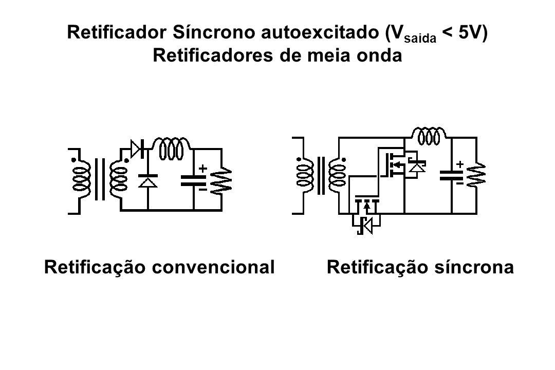 Retificador Síncrono autoexcitado (Vsaida < 5V)