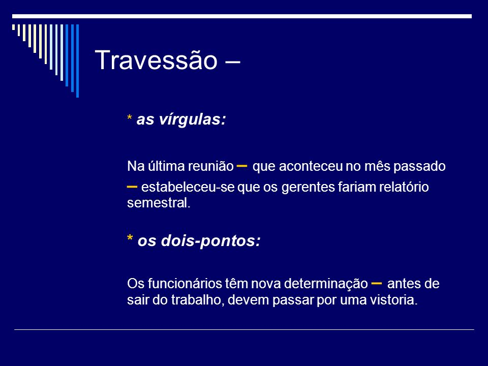Travessão – * as vírgulas: