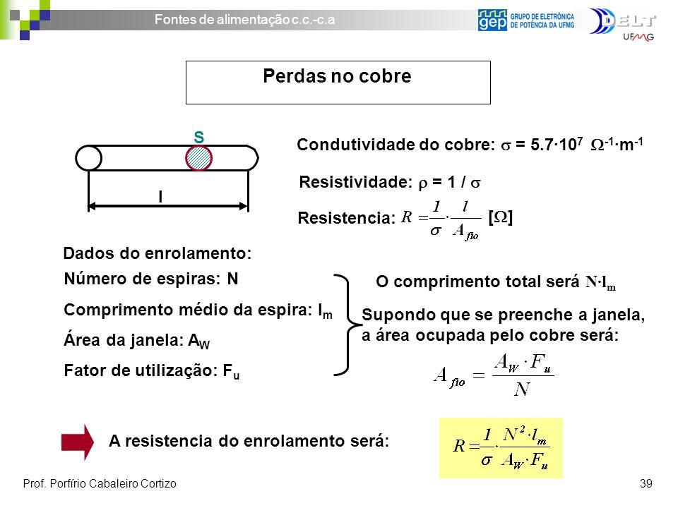 Perdas no cobre S Condutividade do cobre:  = 5.7·107 -1·m-1