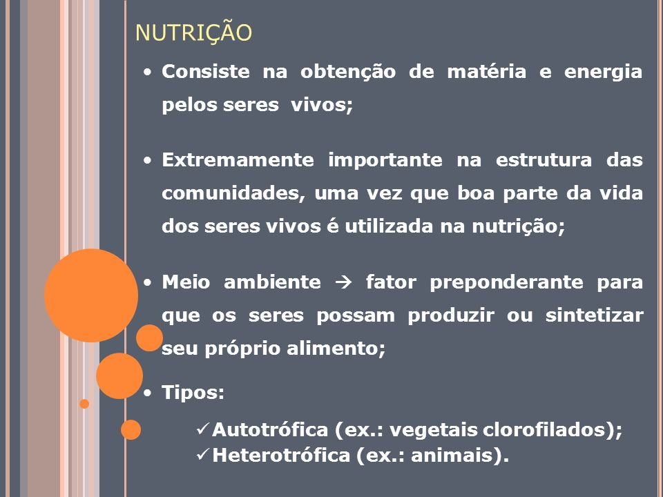 NUTRIÇÃO Consiste na obtenção de matéria e energia pelos seres vivos;