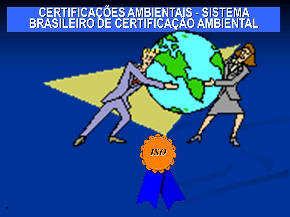 CERTIFICAÇÕES AMBIENTAIS - SISTEMA BRASILEIRO DE CERTIFICAÇÃO AMBIENTAL