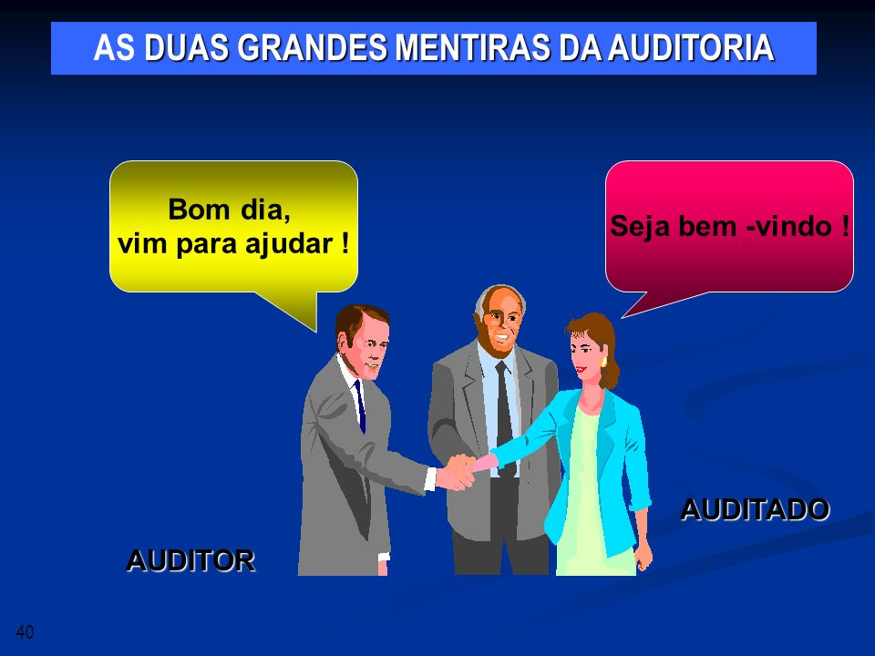 AS DUAS GRANDES MENTIRAS DA AUDITORIA