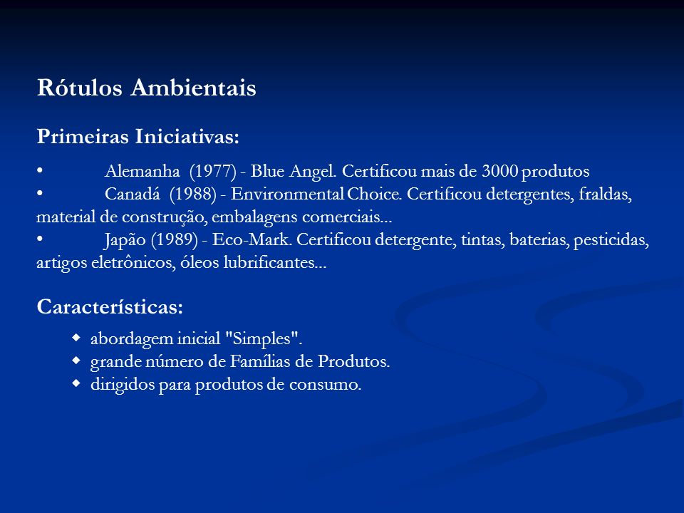 Rótulos Ambientais Primeiras Iniciativas: Características: