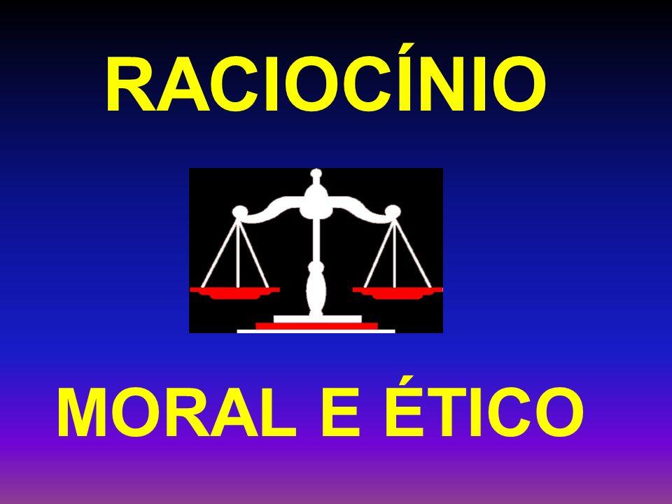 RACIOCÍNIO MORAL E ÉTICO