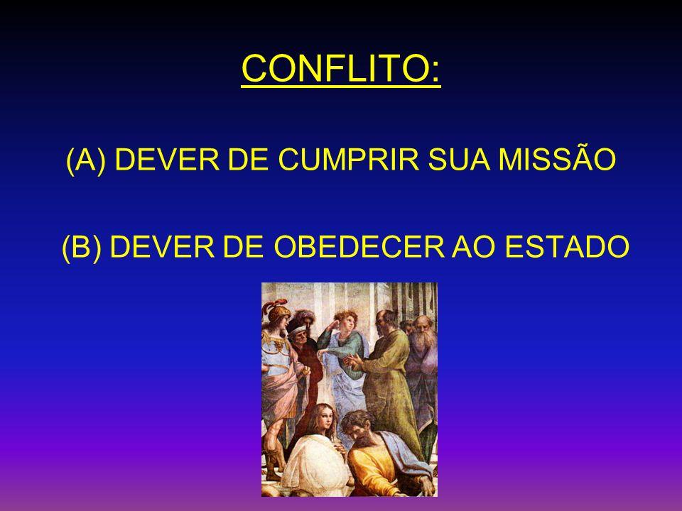 CONFLITO: (A) DEVER DE CUMPRIR SUA MISSÃO