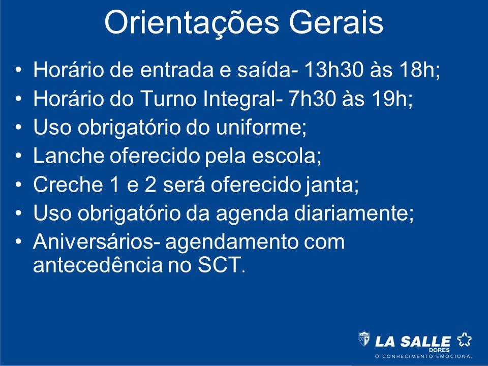 Orientações Gerais Horário de entrada e saída- 13h30 às 18h;