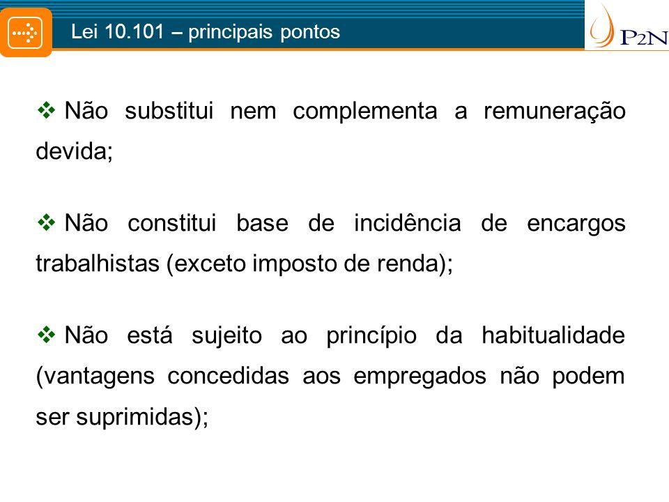 Não substitui nem complementa a remuneração devida;