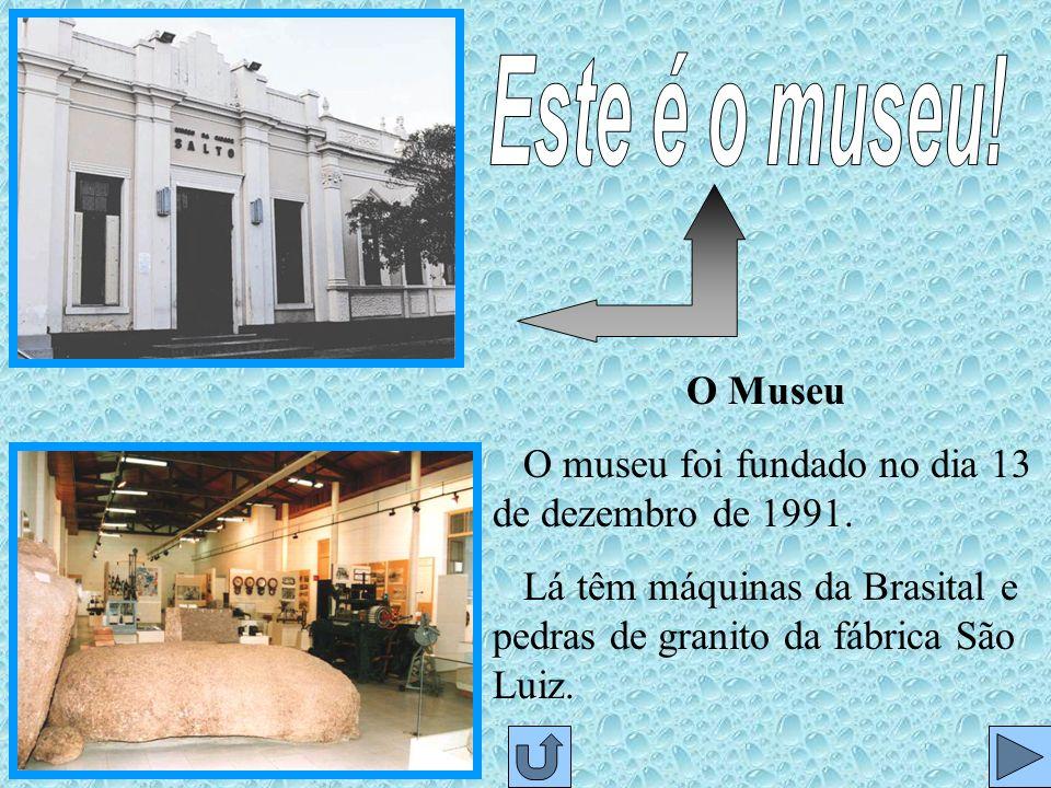 Este é o museu. O Museu. O museu foi fundado no dia 13 de dezembro de 1991.