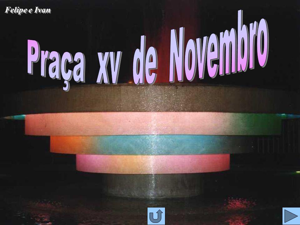 Praça xv de Novembro Felipe e Ivan
