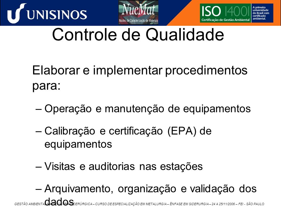 Controle de Qualidade Elaborar e implementar procedimentos para: