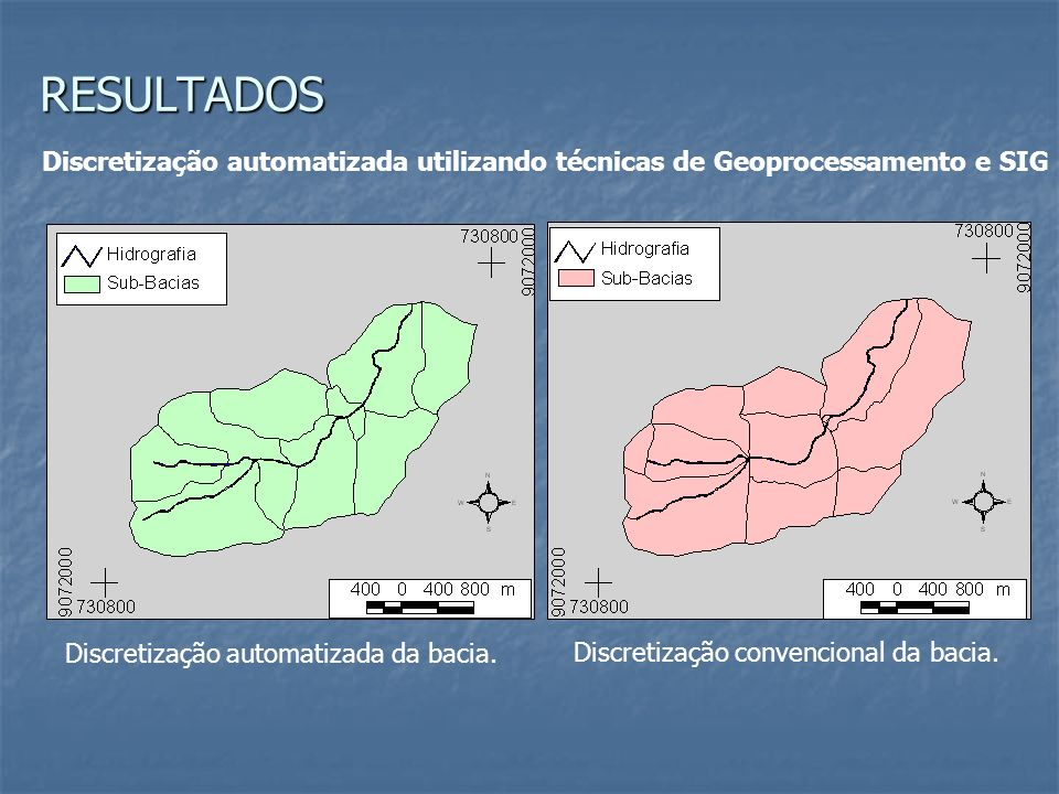 RESULTADOSDiscretização automatizada utilizando técnicas de Geoprocessamento e SIG. Discretização automatizada da bacia.