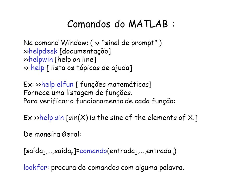 Comandos do MATLAB : Na comand Window: ( >> sinal de prompt )