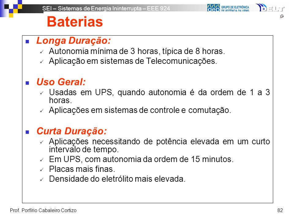 Baterias Longa Duração: Uso Geral: Curta Duração: