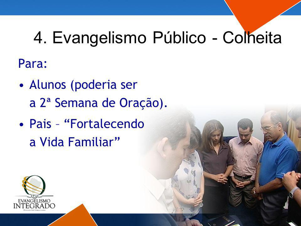 4. Evangelismo Público - Colheita