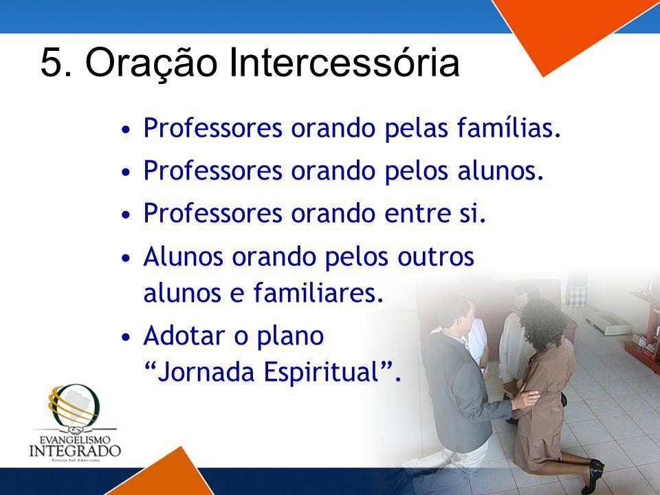 5. Oração Intercessória Professores orando pelas famílias.