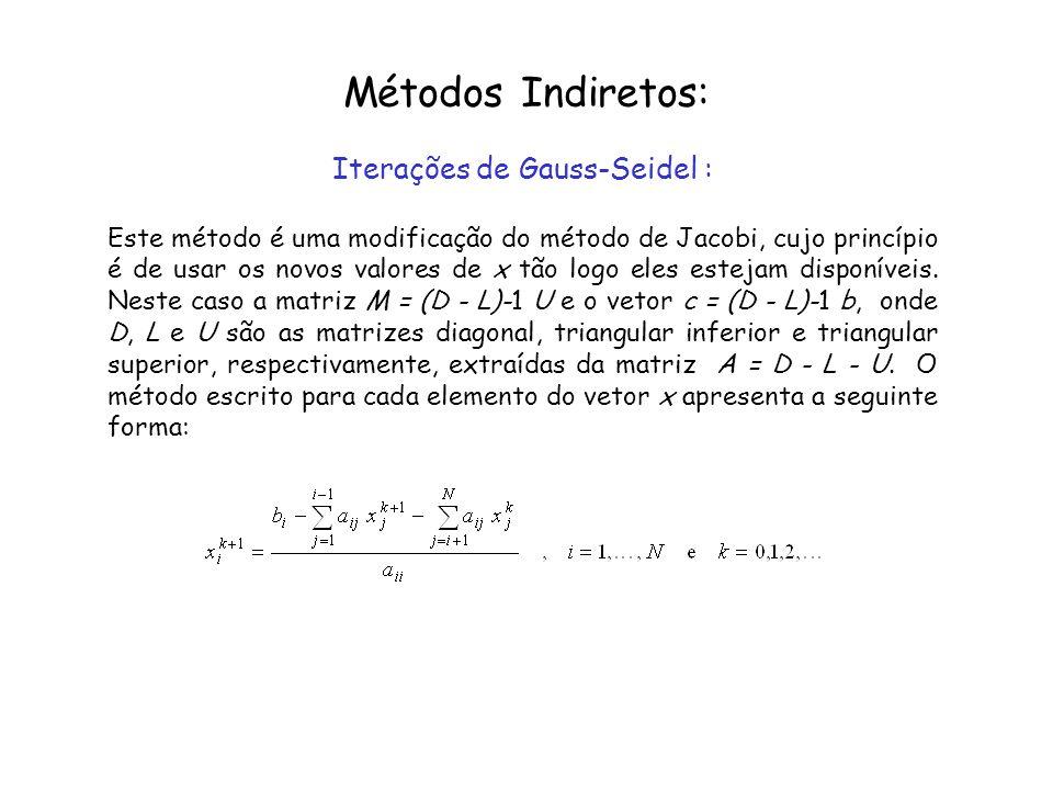 Iterações de Gauss-Seidel :