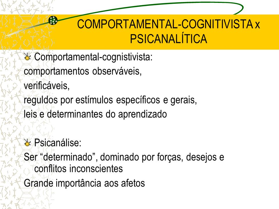 COMPORTAMENTAL-COGNITIVISTA x PSICANALÍTICA