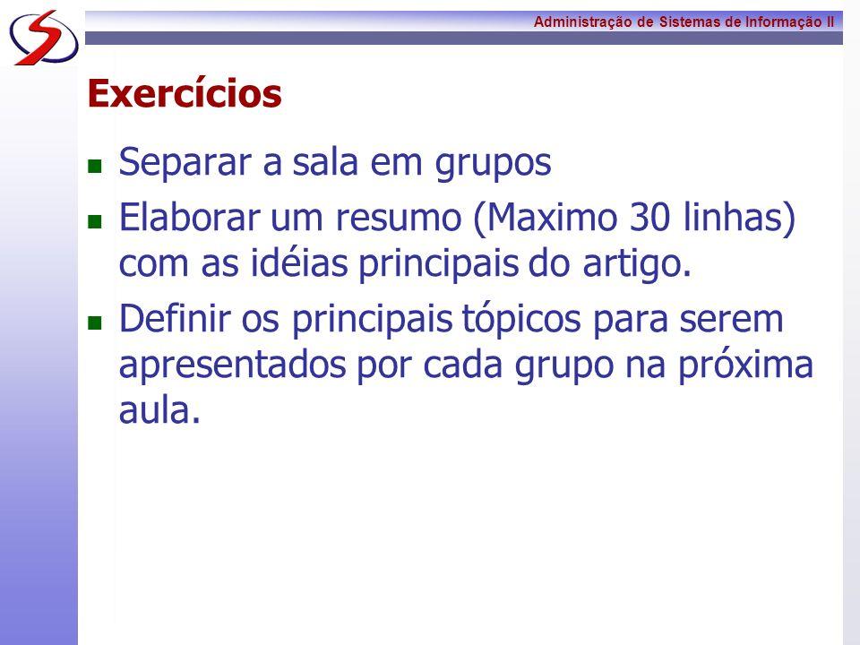 Exercícios Separar a sala em grupos. Elaborar um resumo (Maximo 30 linhas) com as idéias principais do artigo.