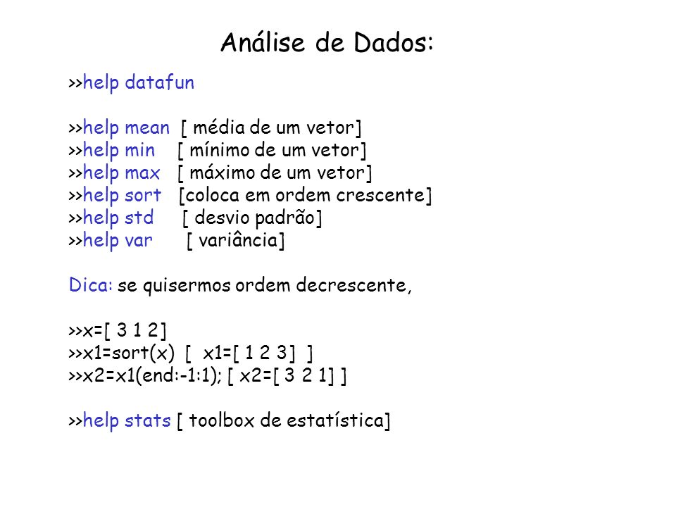 Análise de Dados: >>help datafun
