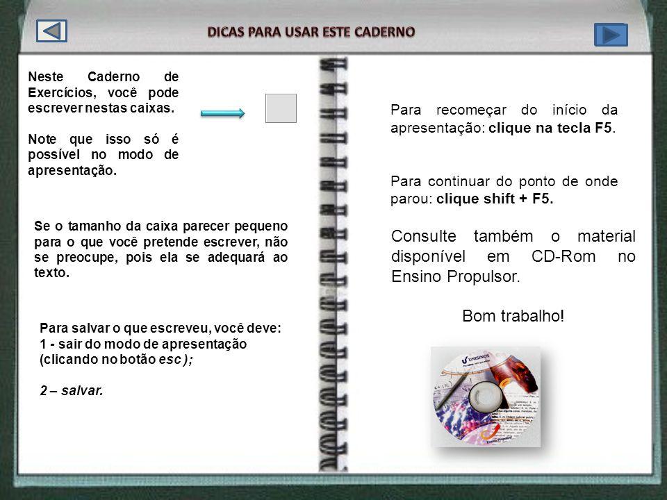 Consulte também o material disponível em CD-Rom no Ensino Propulsor.