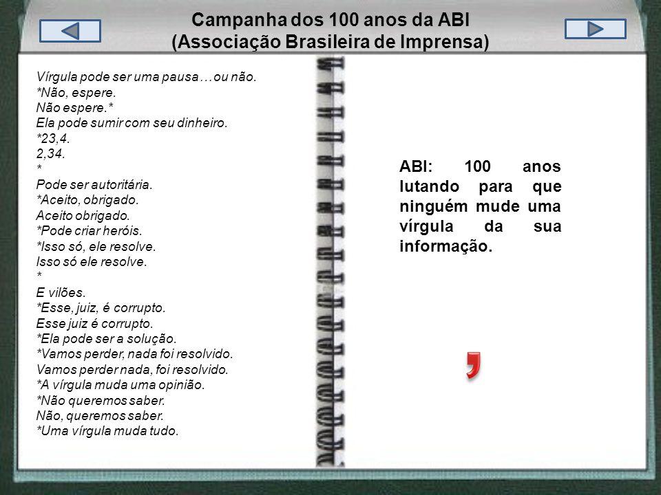 Campanha dos 100 anos da ABI (Associação Brasileira de Imprensa)