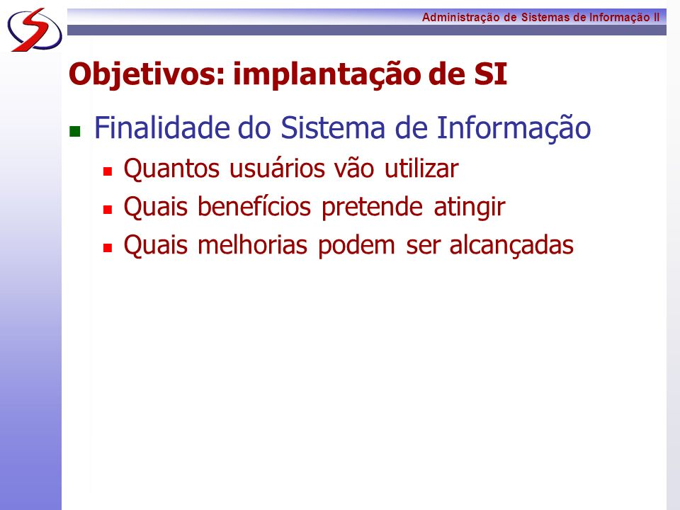 Objetivos: implantação de SI