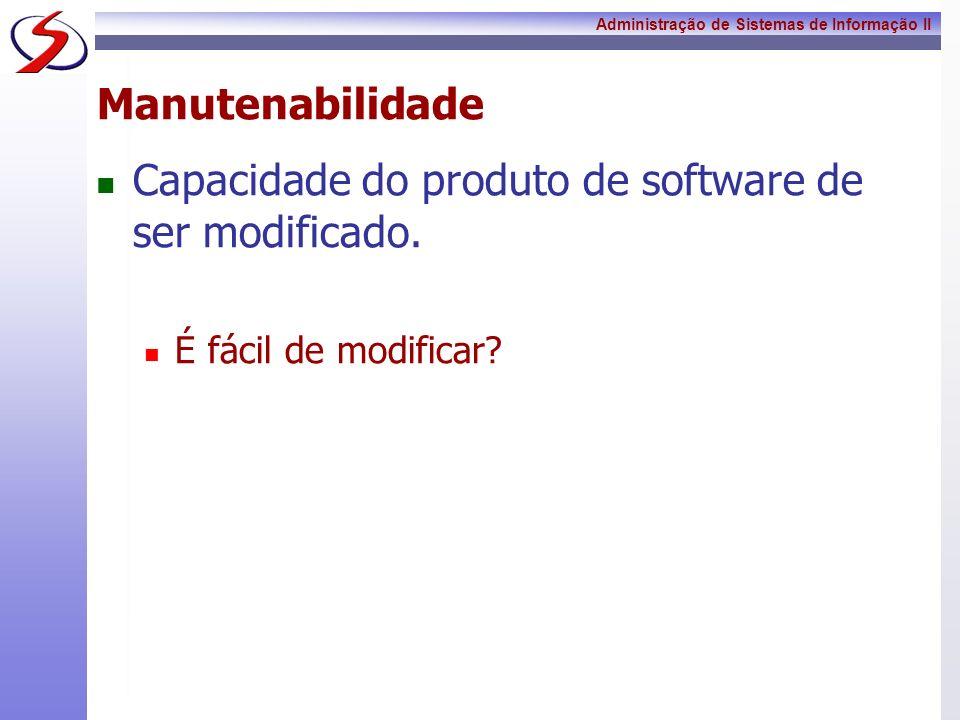 Capacidade do produto de software de ser modificado.