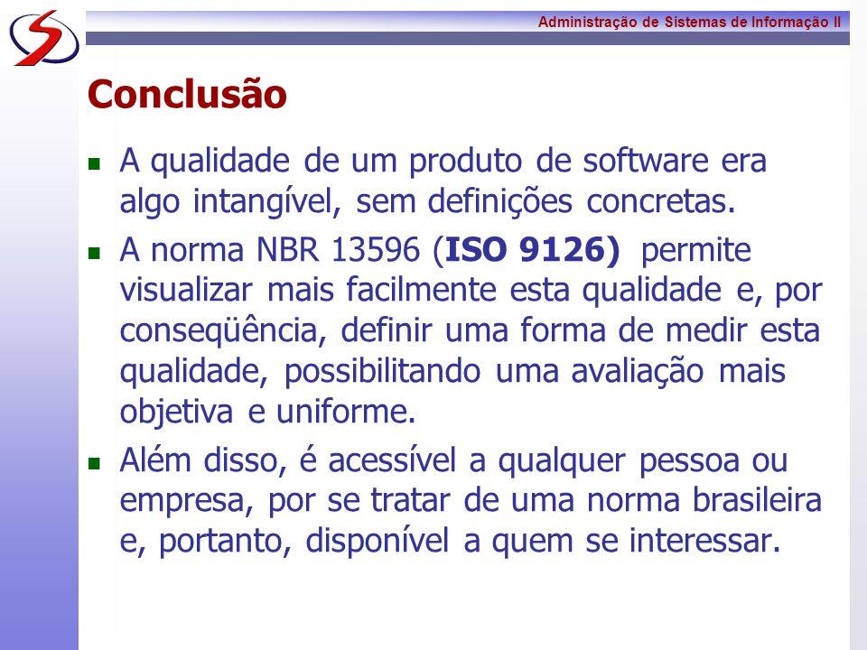Conclusão A qualidade de um produto de software era algo intangível, sem definições concretas.