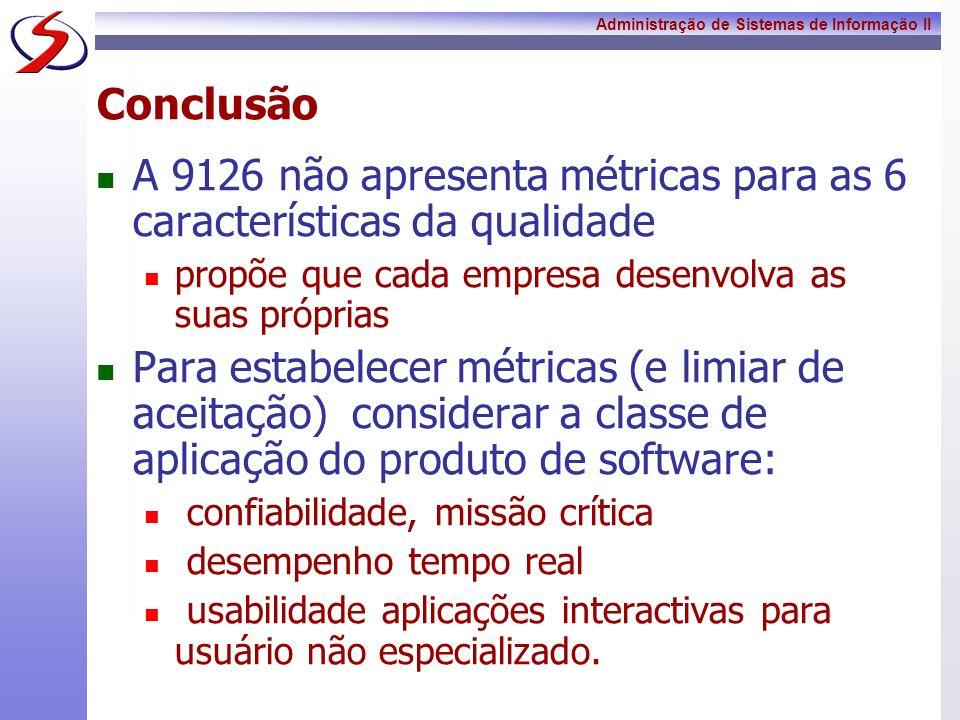 A 9126 não apresenta métricas para as 6 características da qualidade