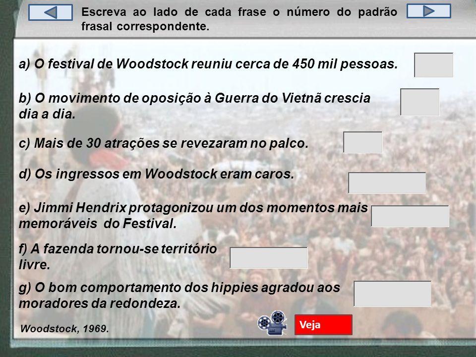 a) O festival de Woodstock reuniu cerca de 450 mil pessoas.