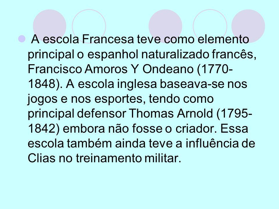 A escola Francesa teve como elemento principal o espanhol naturalizado francês, Francisco Amoros Y Ondeano (1770-1848).