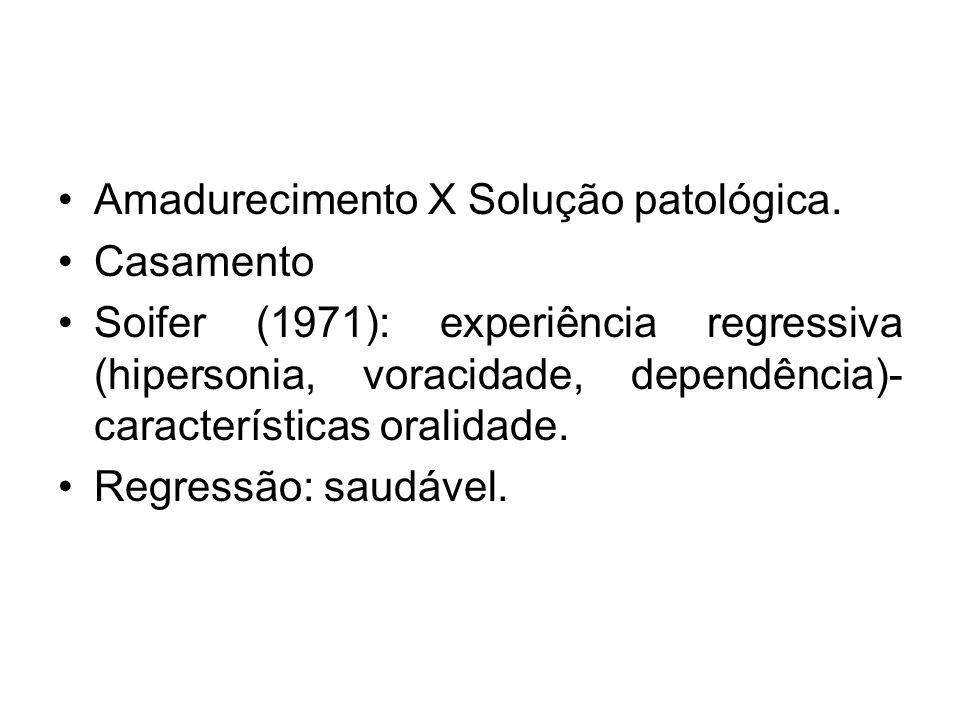Amadurecimento X Solução patológica.