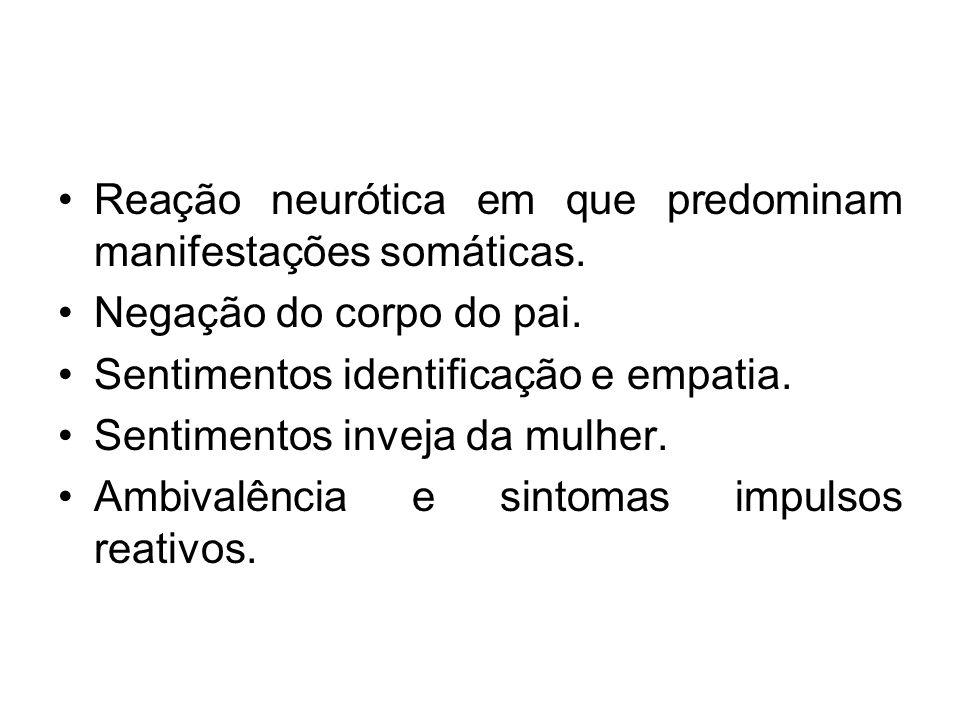 Reação neurótica em que predominam manifestações somáticas.